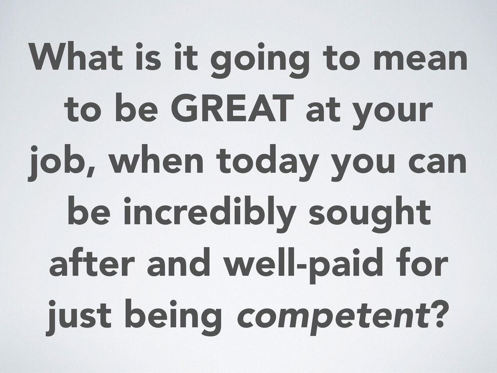 What is it going to mean to be GREAT at your jo...