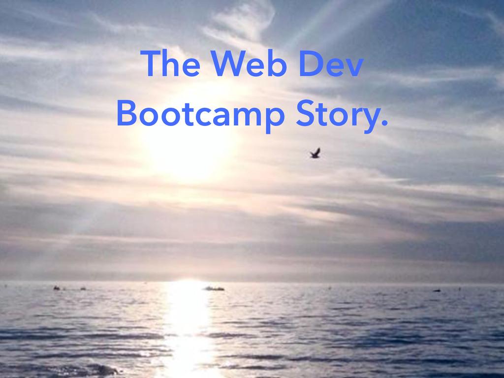 The Web Dev Bootcamp Story.