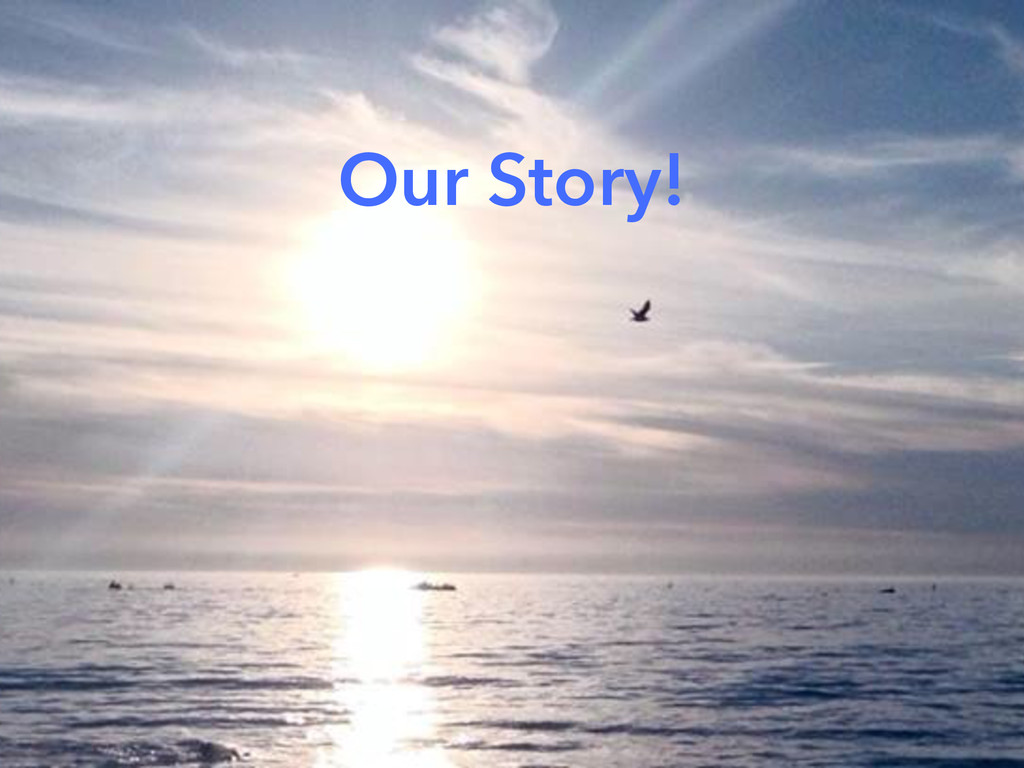 Our Story!