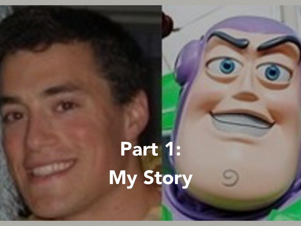 Part 1: My Story