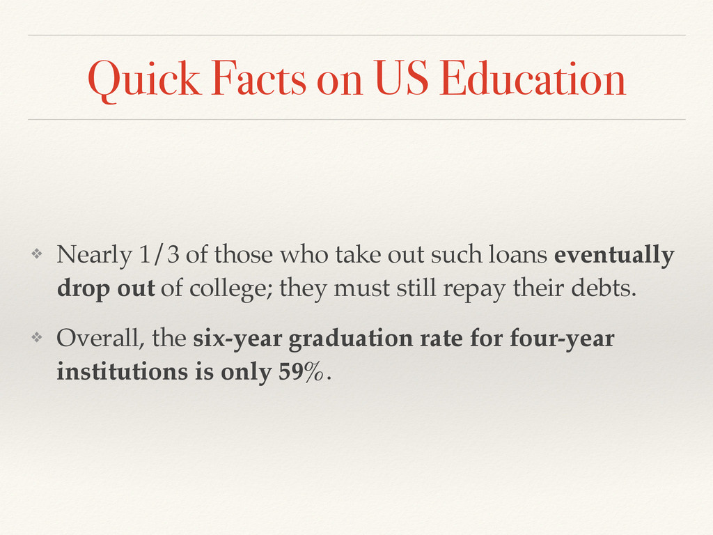 Quick Facts on US Education ❖ Nearly 1/3 of tho...