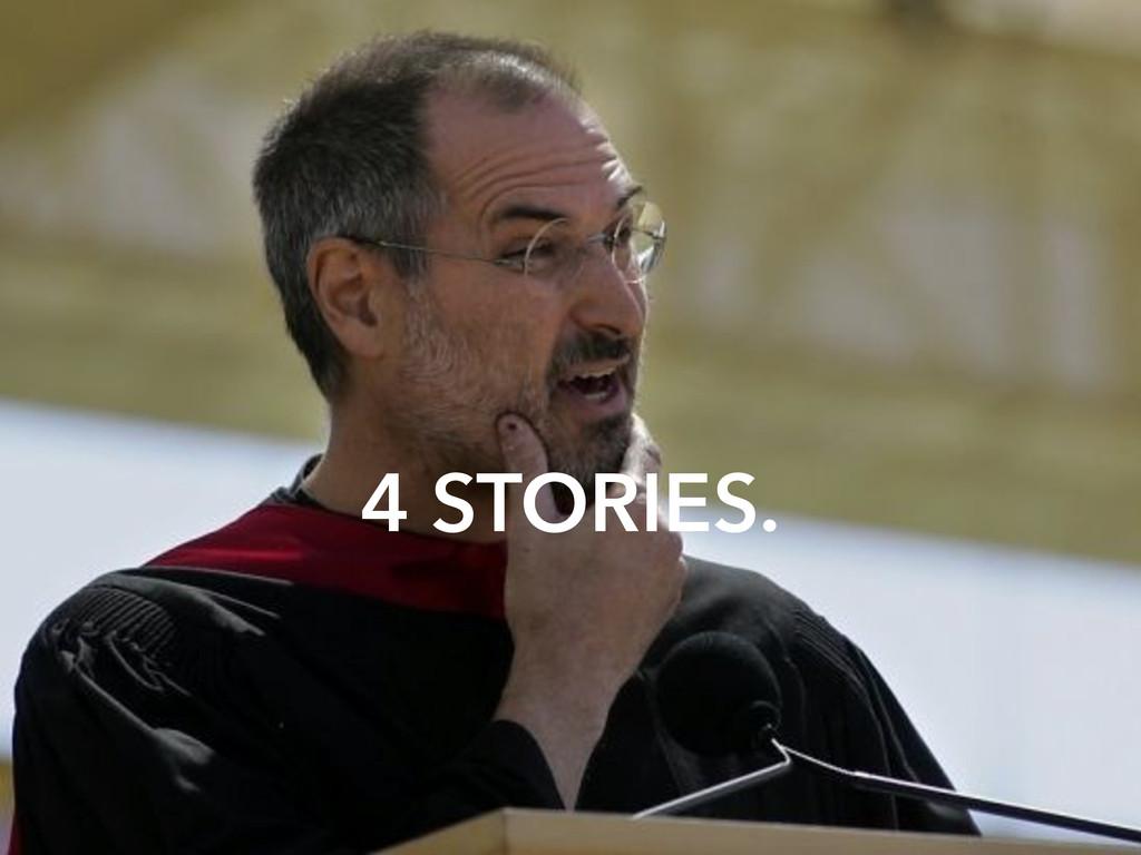 4 STORIES.