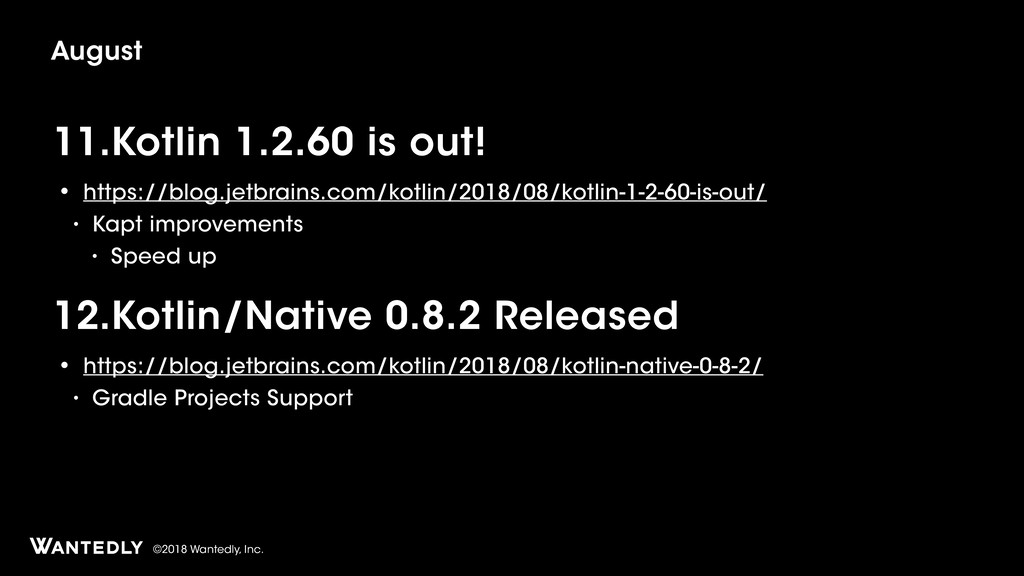 ©2018 Wantedly, Inc. 11.Kotlin 1.2.60 is out! •...