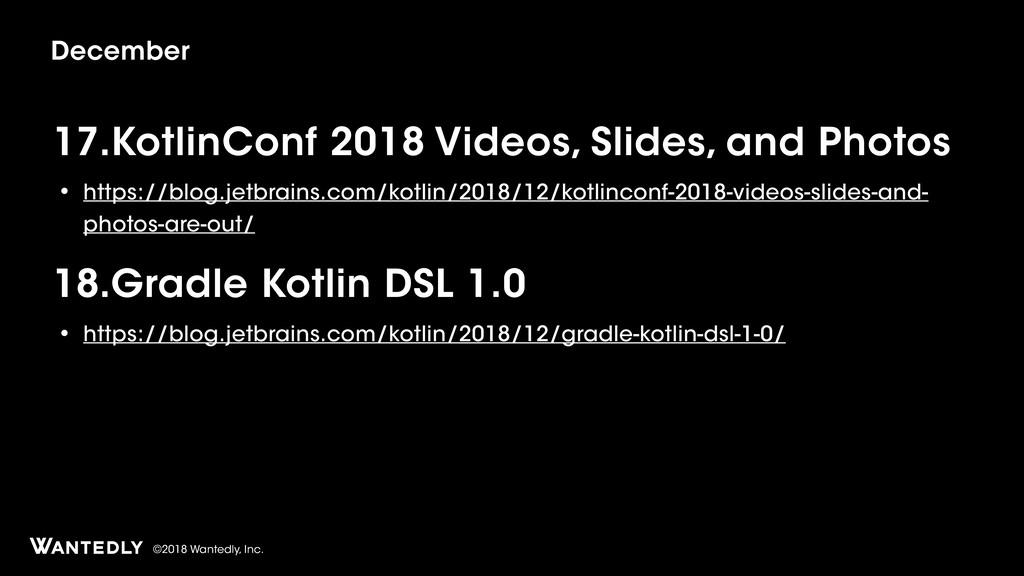 ©2018 Wantedly, Inc. 17.KotlinConf 2018 Videos,...