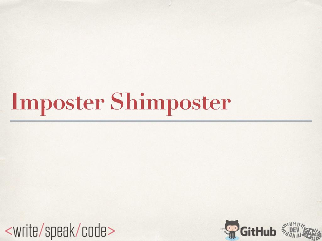 Imposter Shimposter