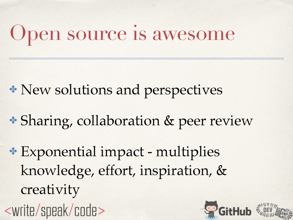 Open source is awesome ✤ New solutions and pers...