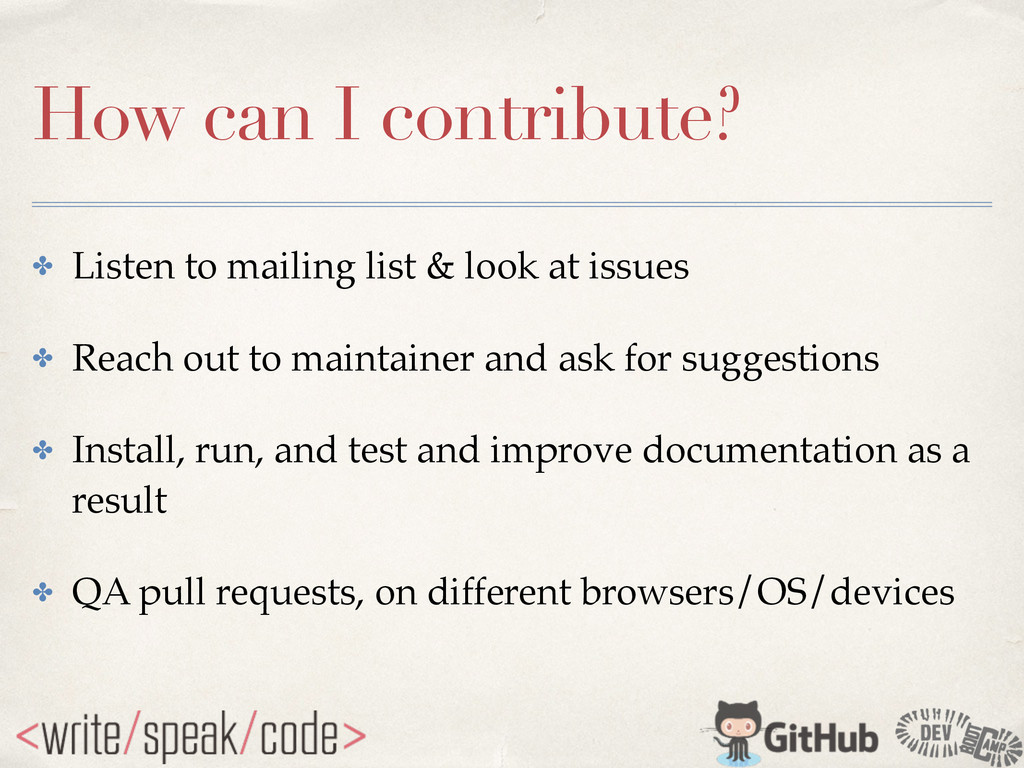 How can I contribute? ✤ Listen to mailing list ...