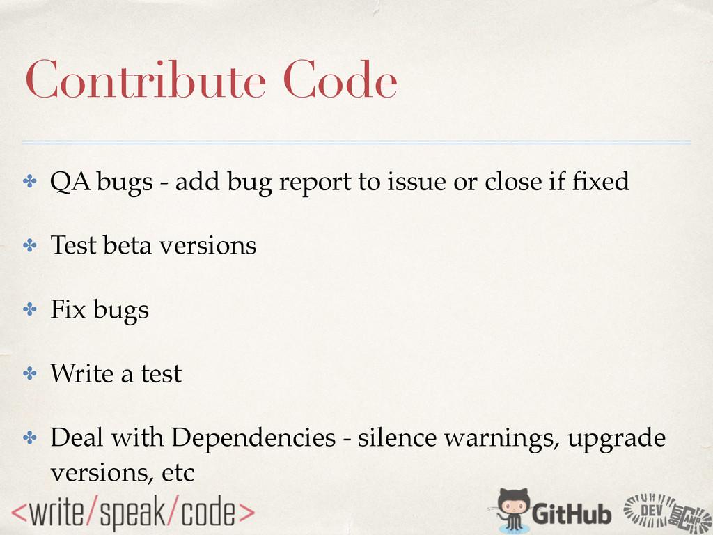 Contribute Code ✤ QA bugs - add bug report to i...