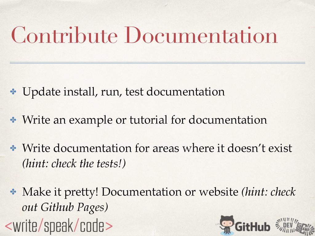 Contribute Documentation ✤ Update install, run,...
