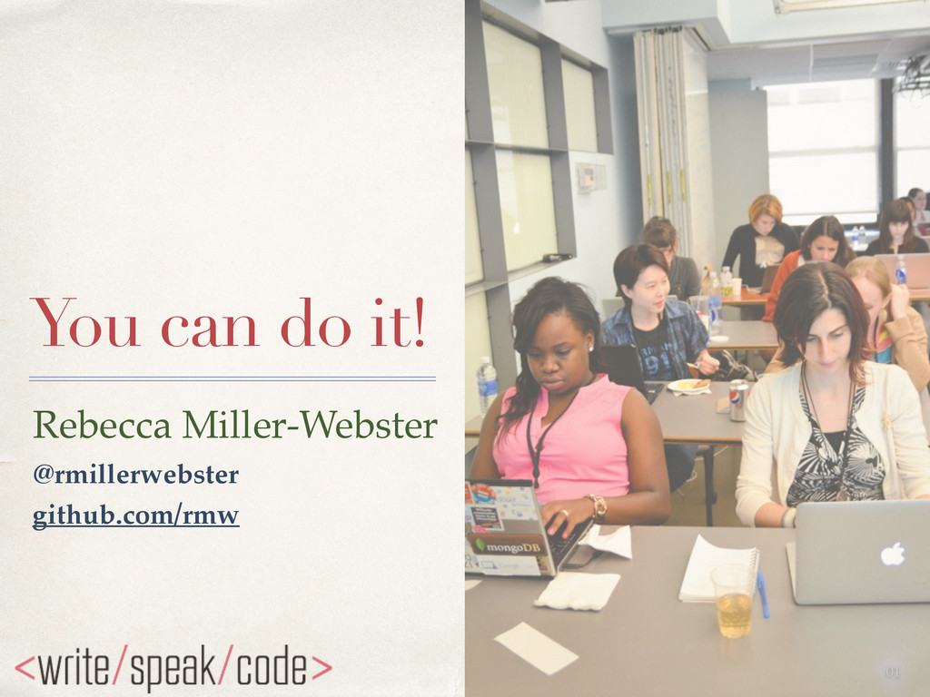 01 You can do it! Rebecca Miller-Webster @rmill...