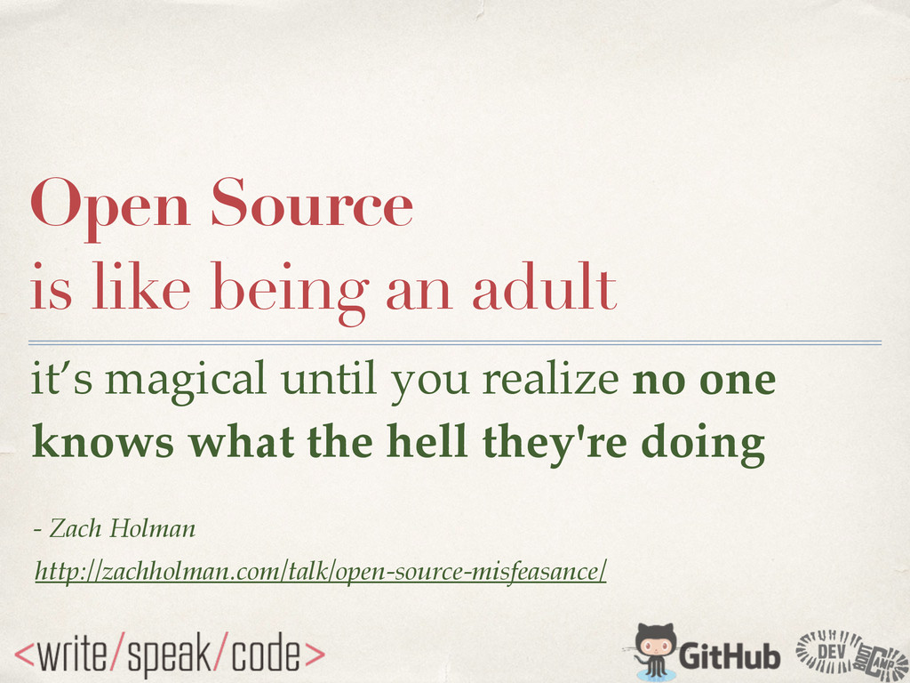 Open Source is like being an adult it's magical...