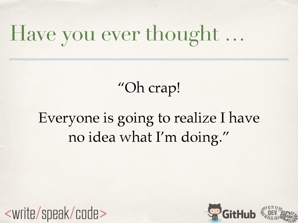 """Have you ever thought … """"Oh crap!! Everyone is ..."""