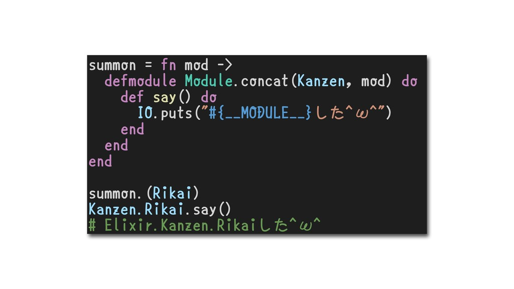 summon = fn mod -> defmodule Module.concat(Kanz...