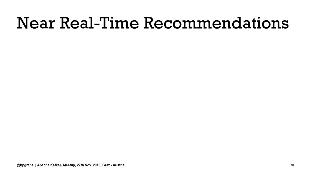Near Real-Time Recommendations @hpgrahsl | Apac...