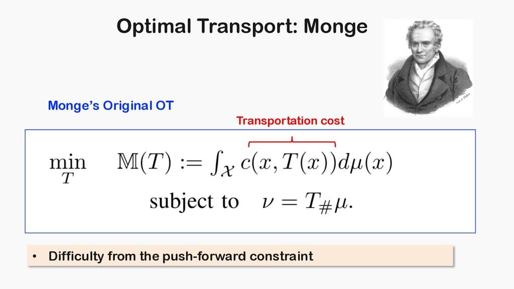 Optimal Transport: Monge Monge's Original OT • ...