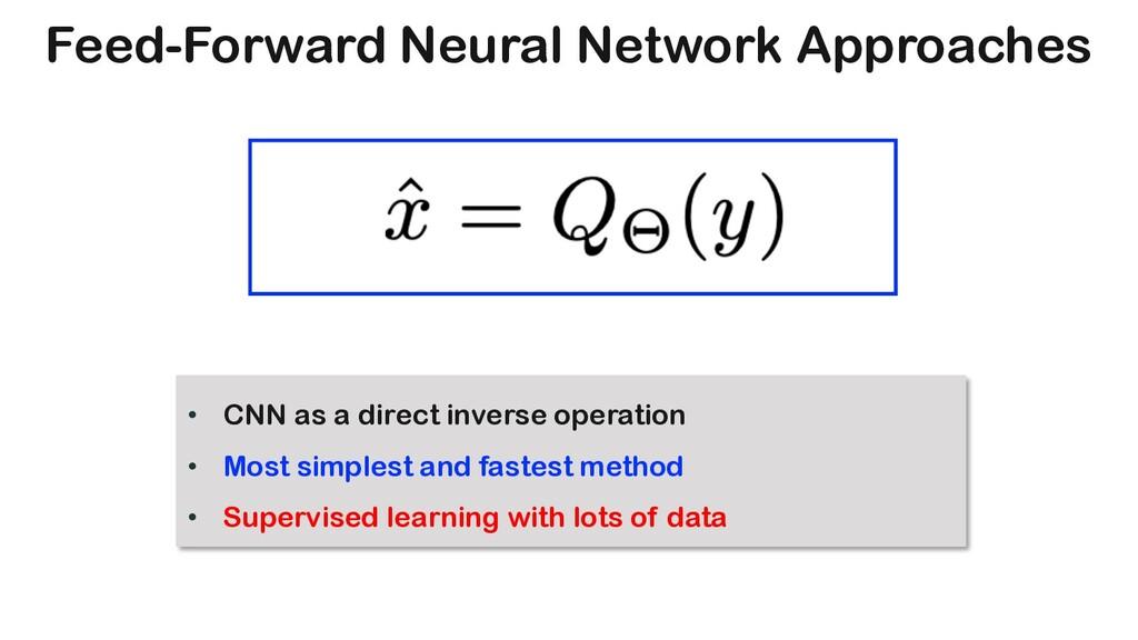 Feed-Forward Neural Network Approaches • CNN as...