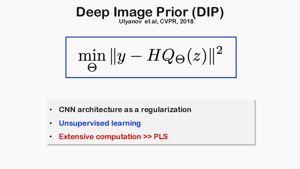Deep Image Prior (DIP) • CNN architecture as a ...