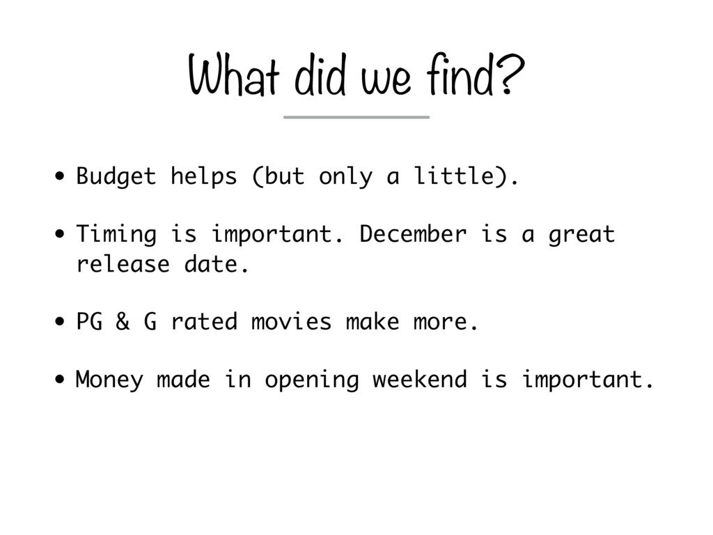 • Budget helps (but only a little). • Timing is...