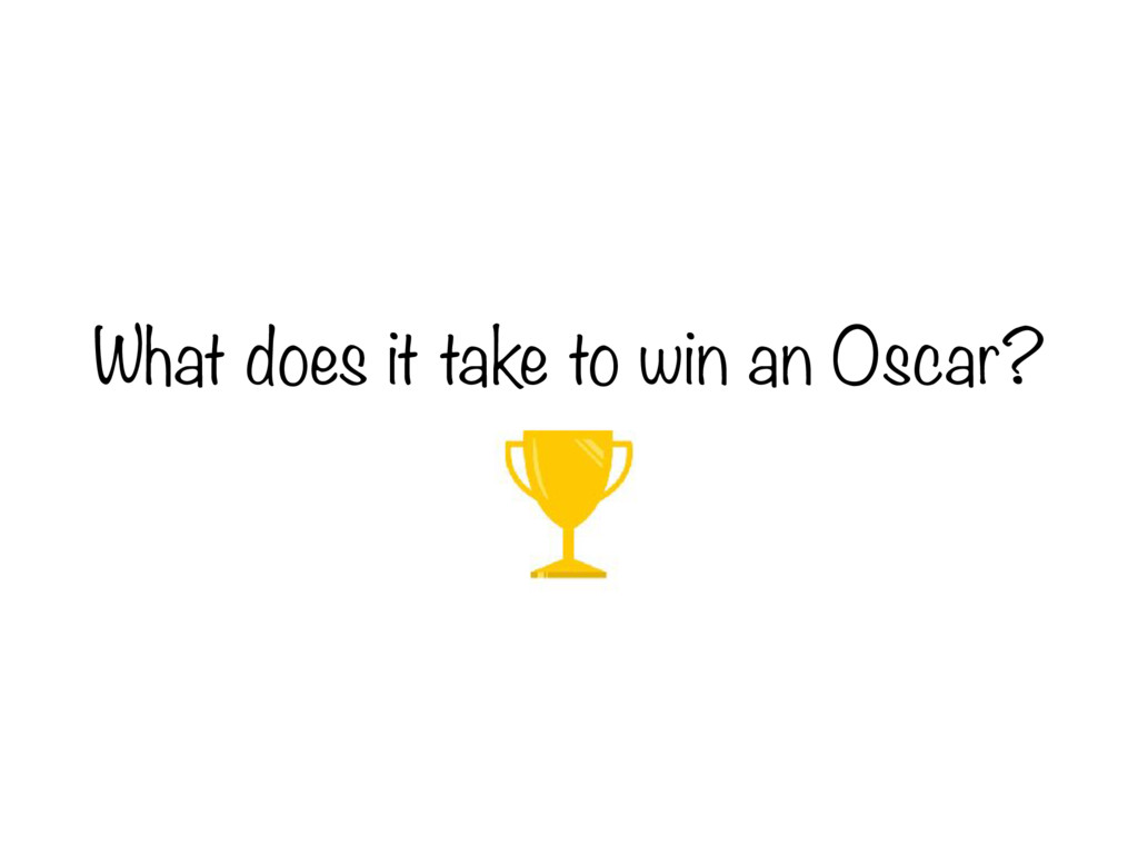 What does it take to win an Oscar?
