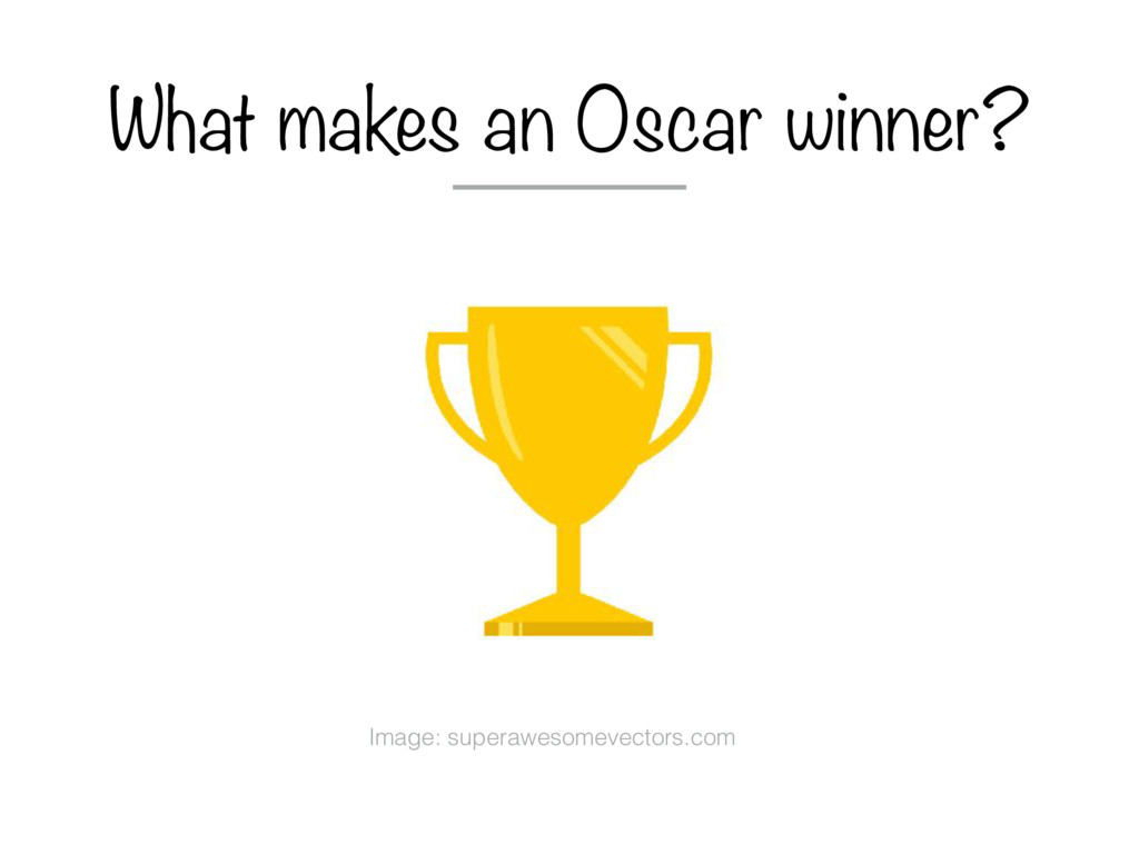 What makes an Oscar winner? Image: superawesome...