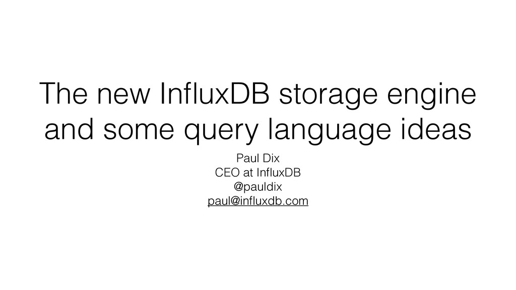 The new InfluxDB storage engine and some query l...