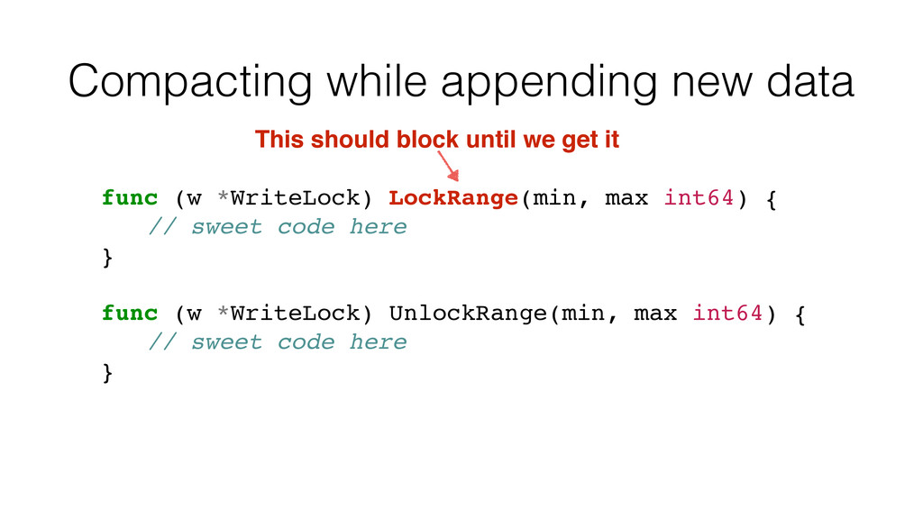 Compacting while appending new data func (w *Wr...