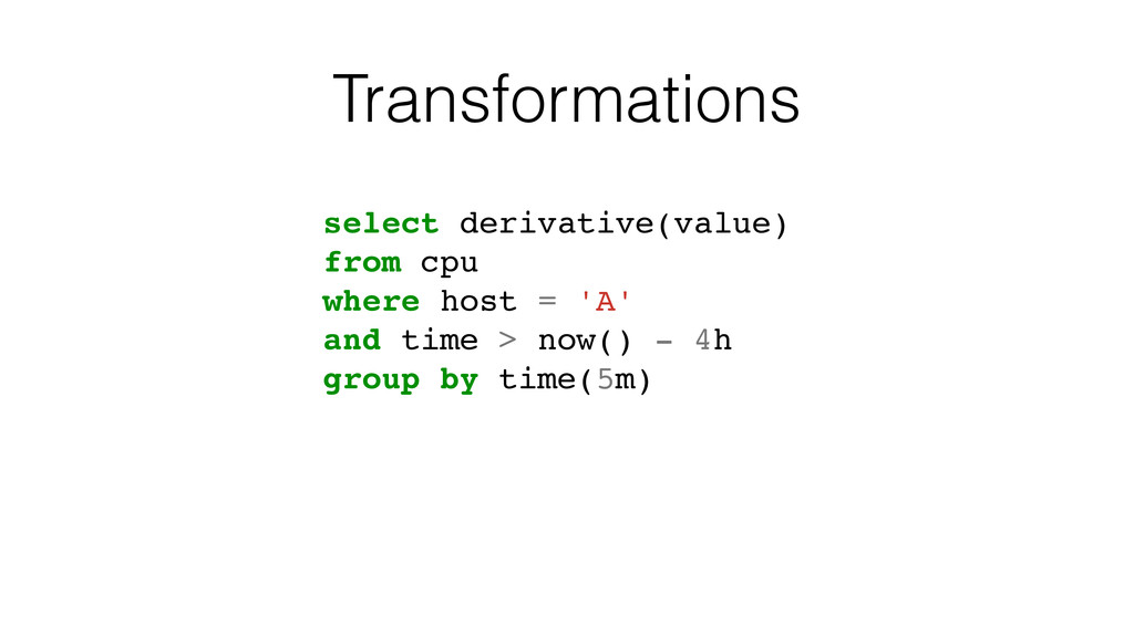 Transformations select derivative(value) from c...