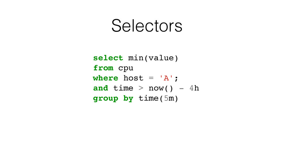 Selectors select min(value) from cpu where host...