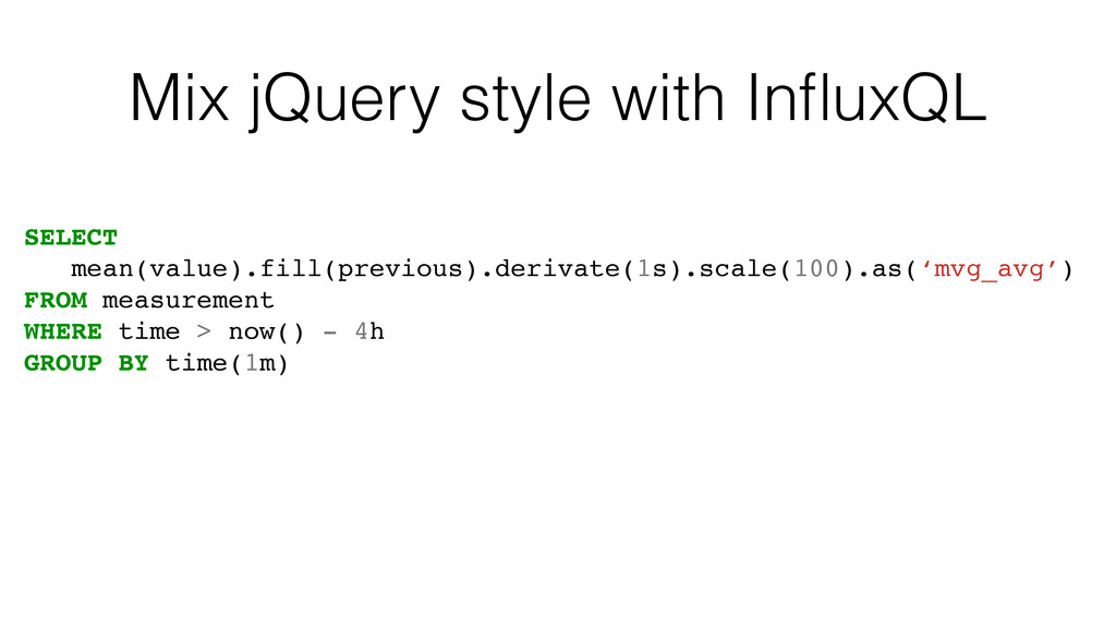 Mix jQuery style with InfluxQL SELECT mean(value...