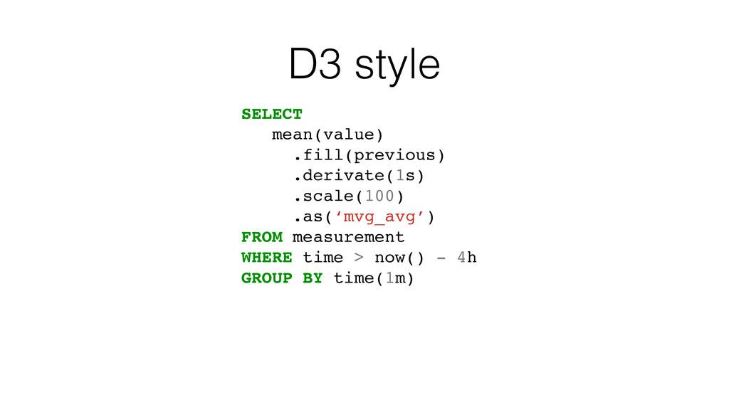 D3 style SELECT mean(value) .fill(previous) .de...