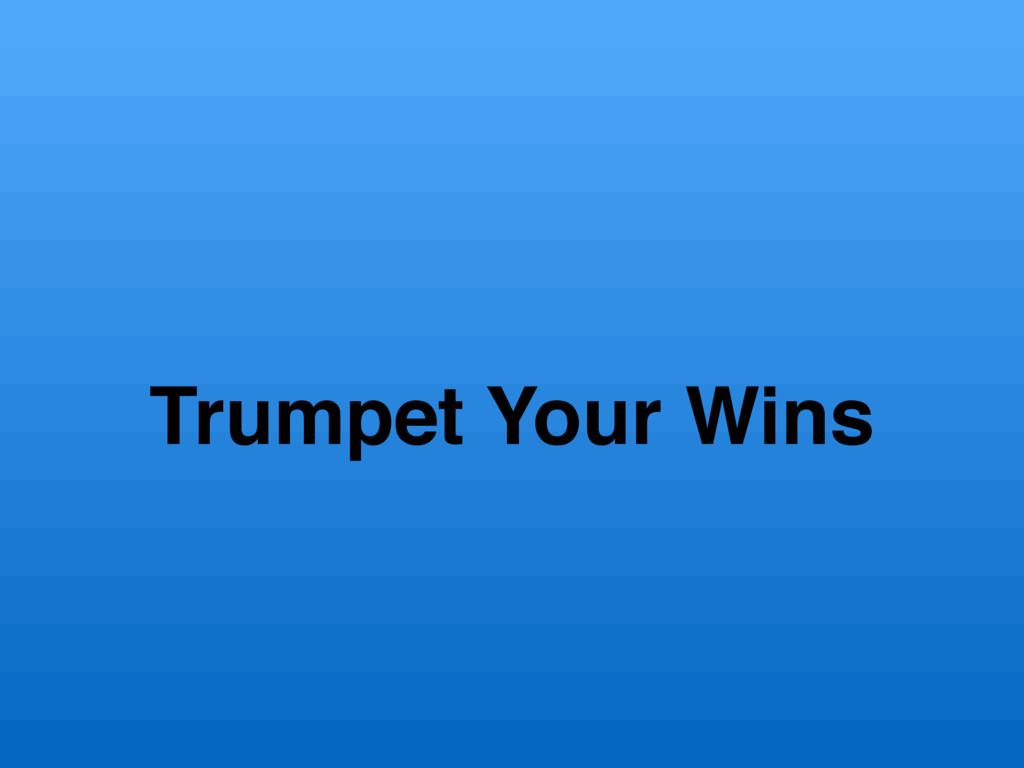 Trumpet Your Wins