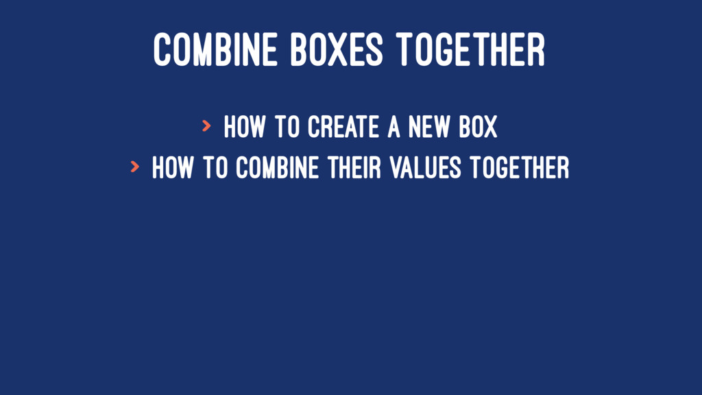 COMBINE BOXES TOGETHER > How to create a new bo...