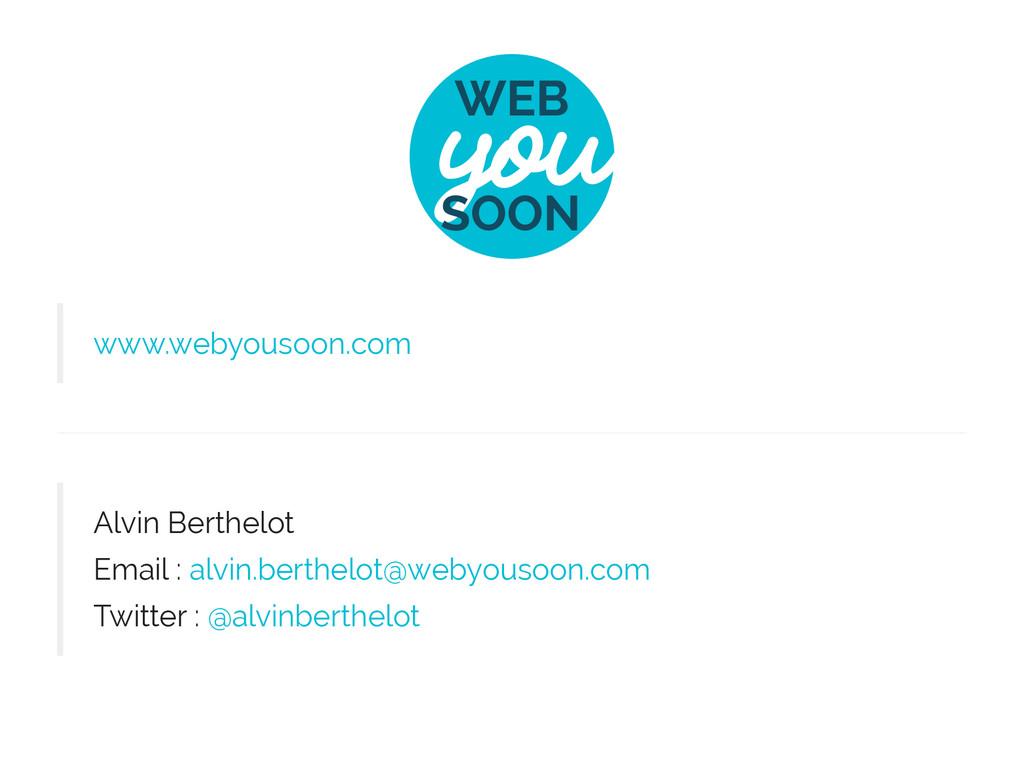 www.webyousoon.com Alvin Berthelot Email : alvi...