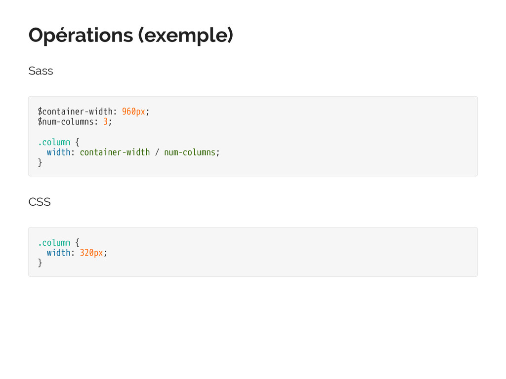 Opérations (exemple) Sass $container-width: 960...