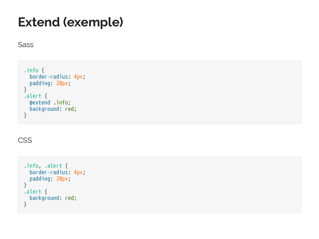 Extend (exemple) Sass .info { border-radius: 4p...