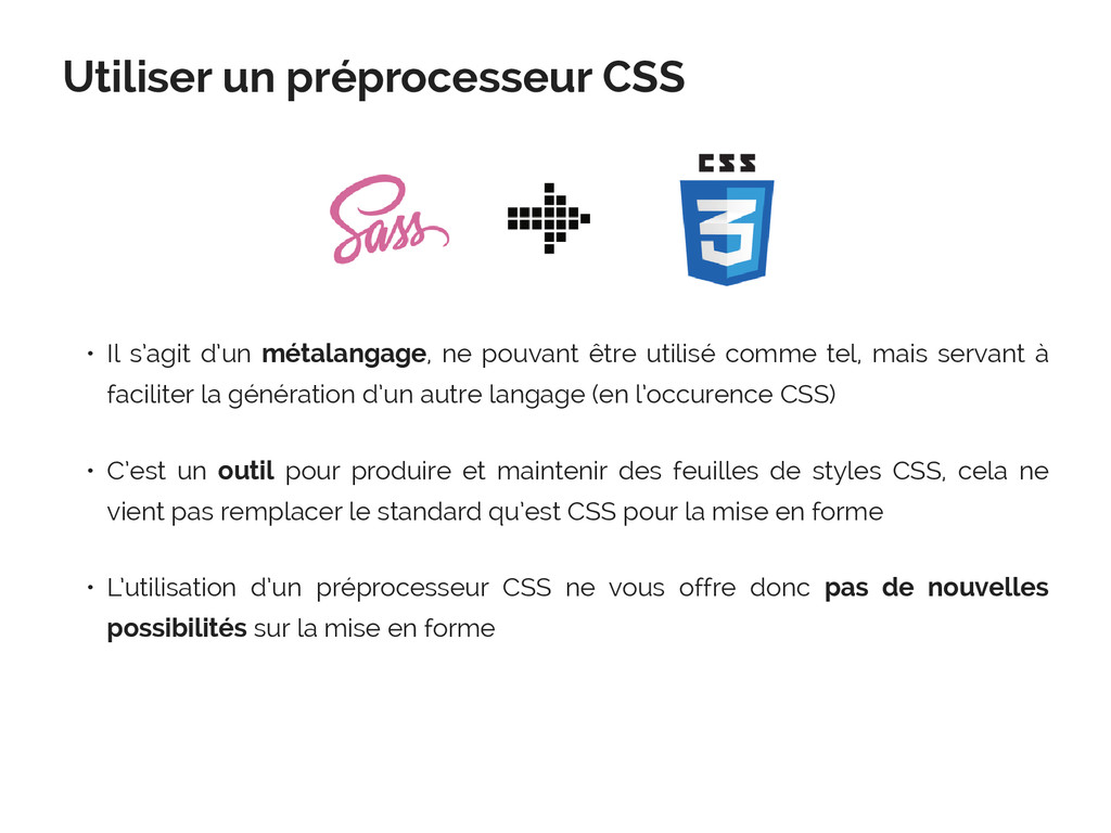 Utiliser un préprocesseur CSS • Il s'agit d'un ...