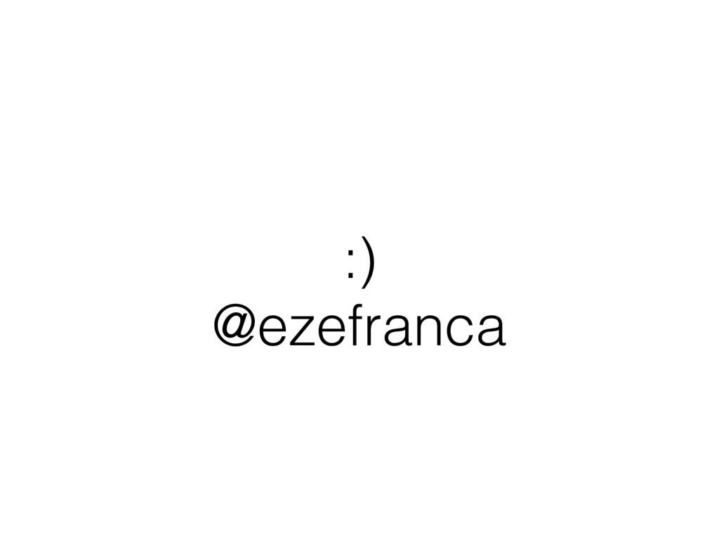 :) @ezefranca