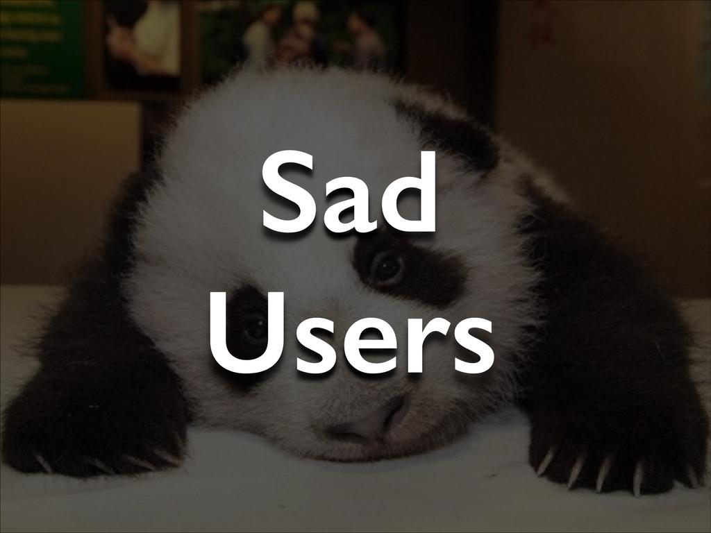 Sad Users