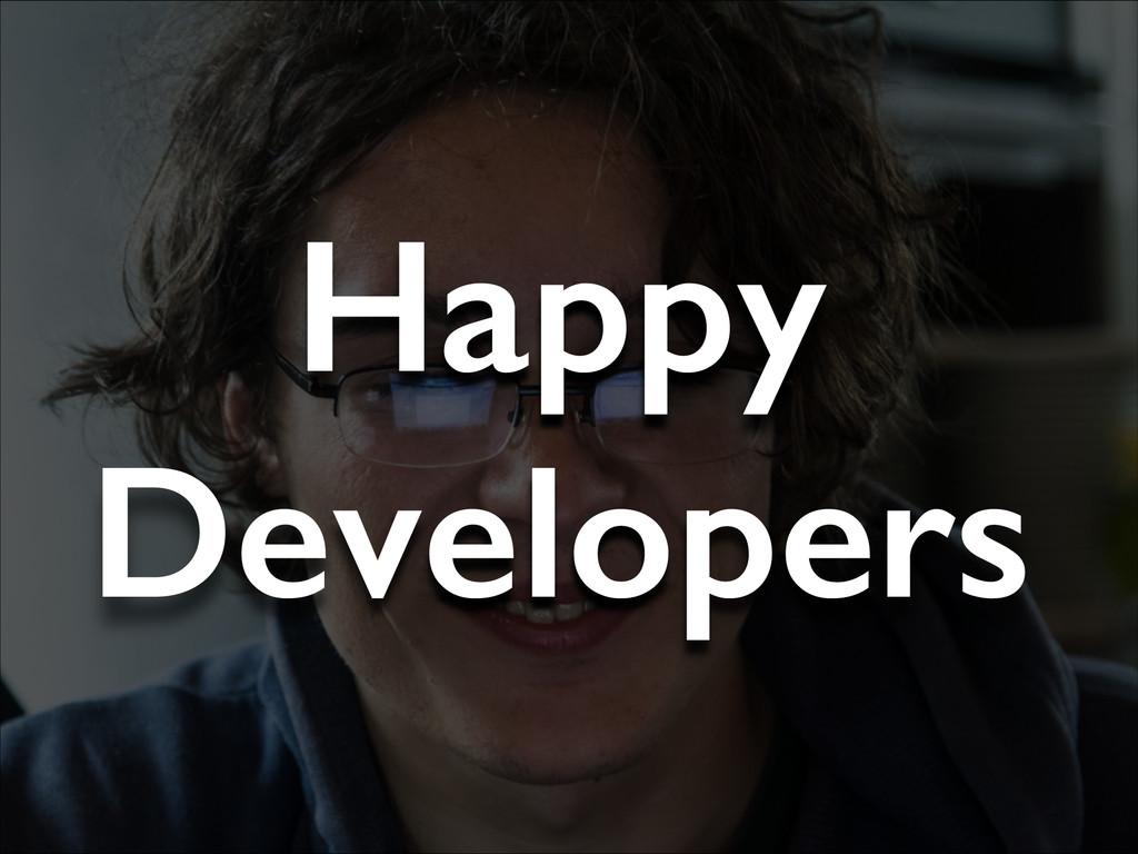 Happy Developers
