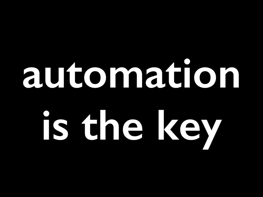 automation is the key