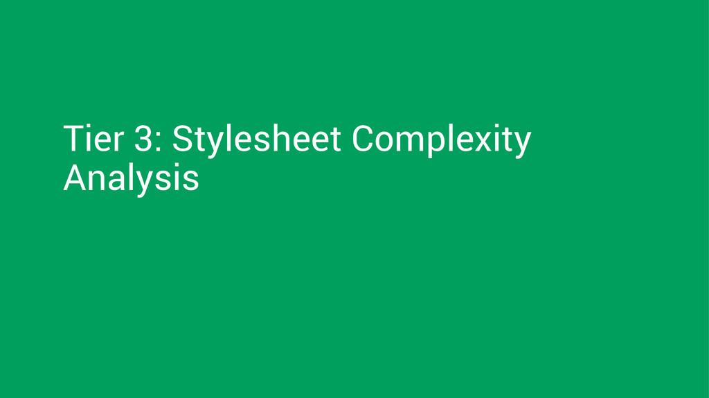Tier 3: Stylesheet Complexity Analysis