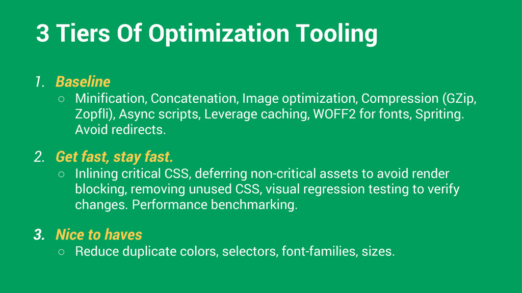 3 Tiers Of Optimization Tooling 1. Baseline ○ M...
