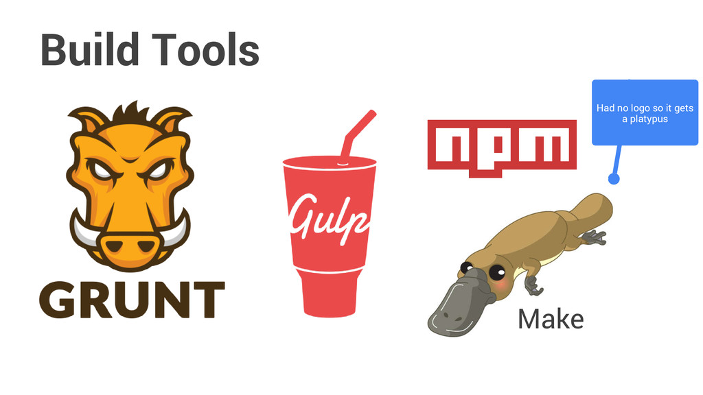 Build Tools Make Had no logo so it gets a platy...