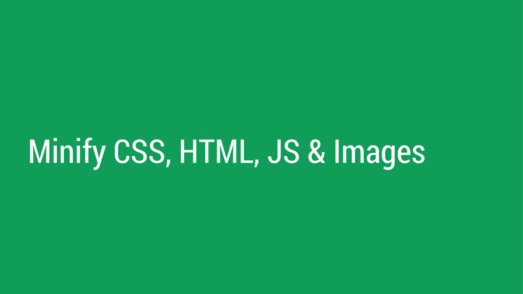 Minify CSS, HTML, JS & Images