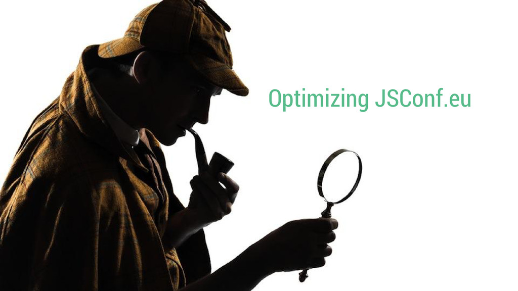 Optimizing JSConf.eu