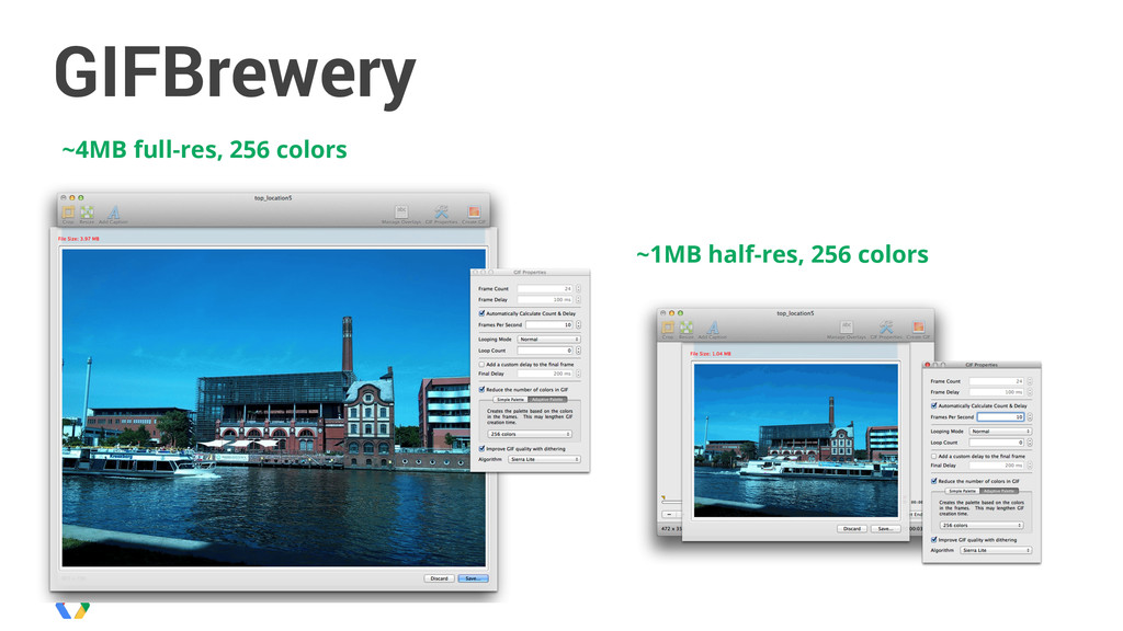 GIFBrewery ~1MB half-res, 256 colors ~4MB full-...