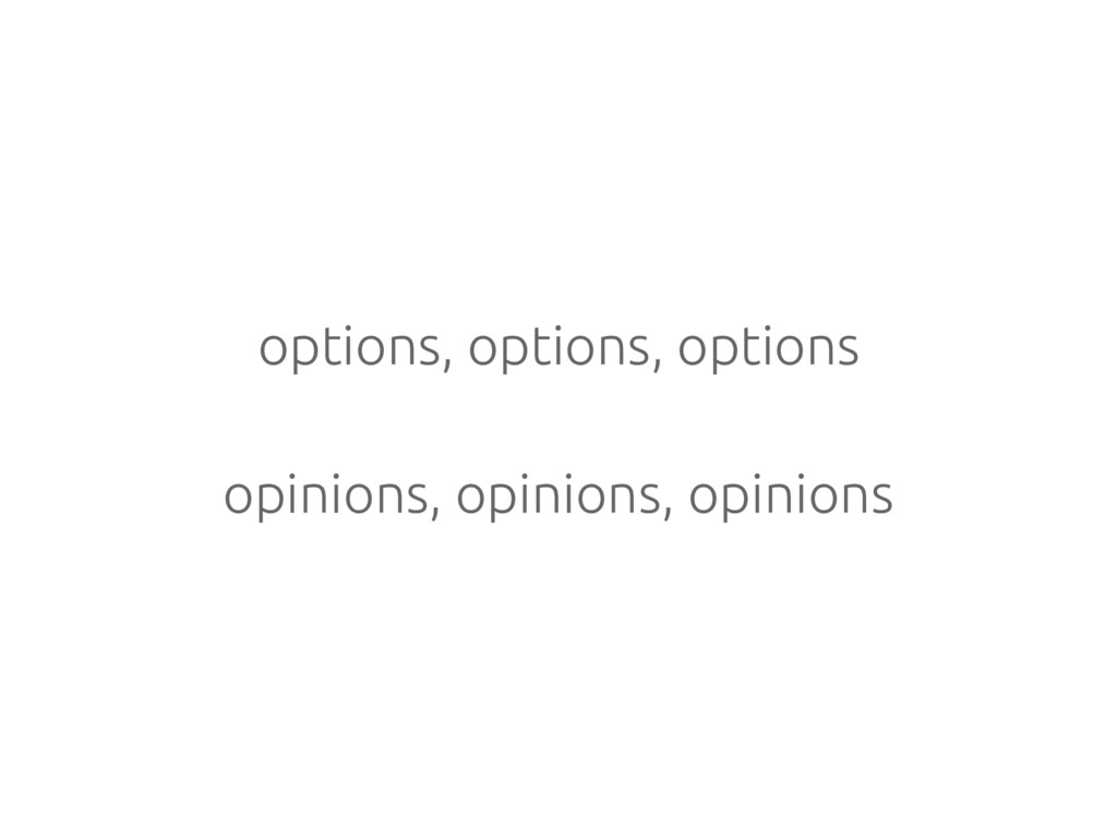 options, options, options opinions, opinions, o...