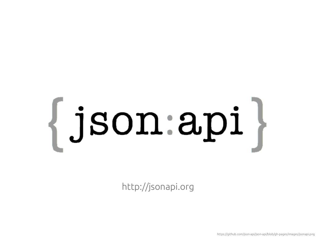 http://jsonapi.org https://github.com/json-api/...