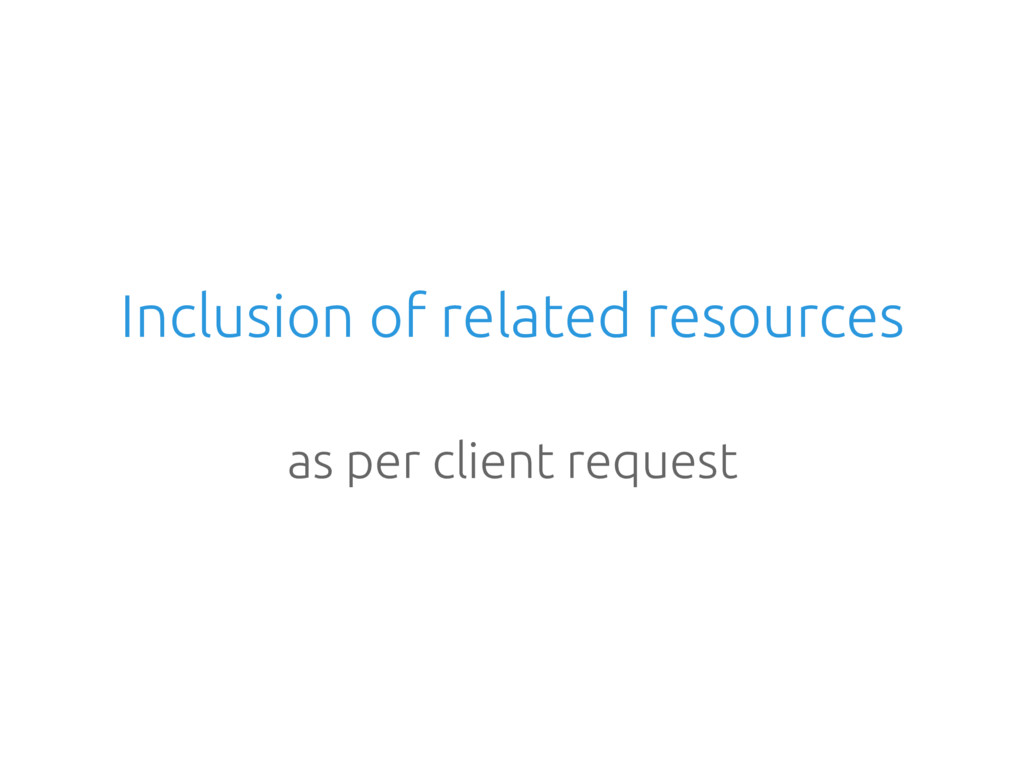 Inclusion of related resources as per client re...