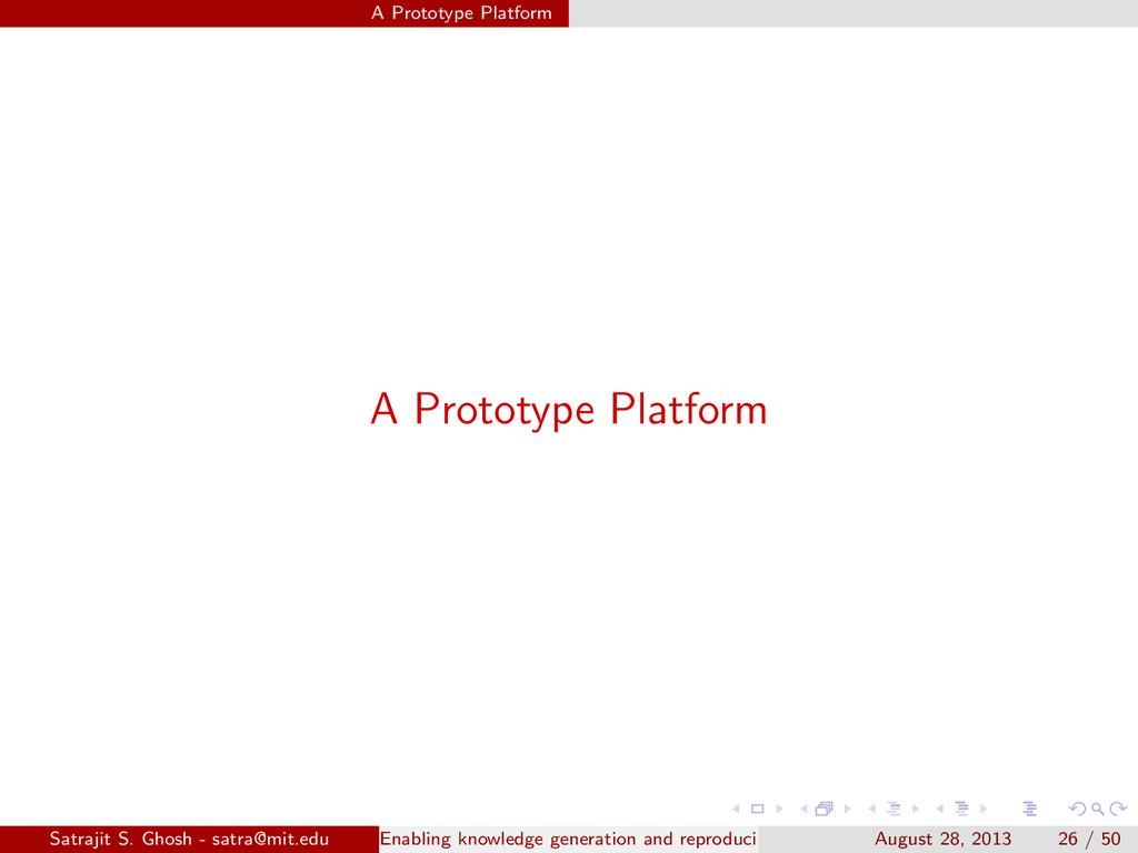 A Prototype Platform A Prototype Platform Satra...